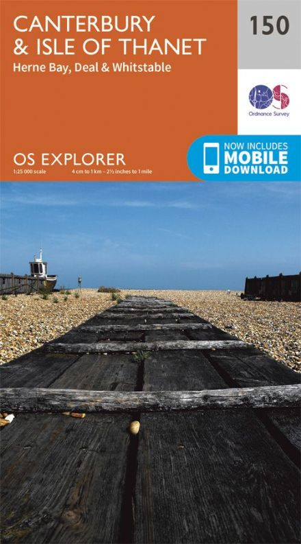 OS Explorer 150 - Canterbury & Isle of Thanet, Herne Bay, Deal & Whitstable